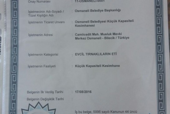 OUR SLAUGHTER HOUSE LICENSE THAT IS FIRST IN OUR DISTRICT AND TWELFTH IN TURKEY , IS TAKEN